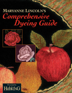 Maryanne Lincolns Comprehensive Dyeing Guide